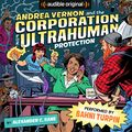 Andrea Vernon and the Corporation for UltraHuman Protection (cover).jpg